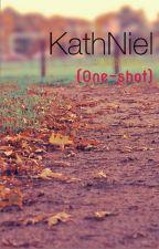 KathNiel SPG (One-shot ) by LadyInBlaack_