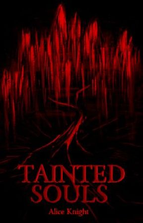 *Tainted Souls by GoneAroundTheBend