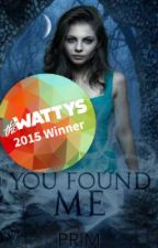 You Found Me (A Supernatural Fan Fiction) |Sam Winchester| [2015 Wattys Winner] by arrow_to_the_heart