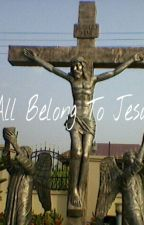 All belong to Jesus by EmmanuellaOwusuAnsah