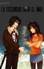 La oscuridad bajo el mar (Nico di Angelo) by girlwriter29