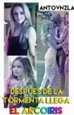 Después De La Tormenta Llega El Arcoiris {book 2 de APZ} by antovnzla