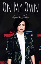 On My Own by lovatic_chica