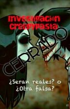 Investigacion Creepypastas ⊗¿Seran reales? o ¿Otra farsa?⊗ by GalaxTachibana-Ko