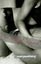One Night Stand by maryaaaklang