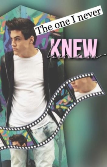 The One I Never Knew | an Ethan Dolan fanfic
