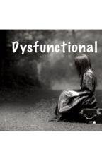 Dysfunctional by sxmplychloe