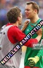 Manuel Neuer/ Thomas Müller #Neuller Fanfiction ABGESCHLOSSEN! by fanfictionfanbase