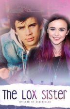 the LOX sister (old magcon fanfiction) •abgeschlossen• by storybylu
