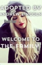 Adopted By Andrew Lincoln; Welcome To The Family *Completed* by RemedyY