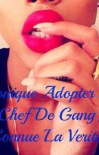 Chronique Adopter Par Un Chef De Gang Jai Connu La Verité by LaFemmeDuPatron