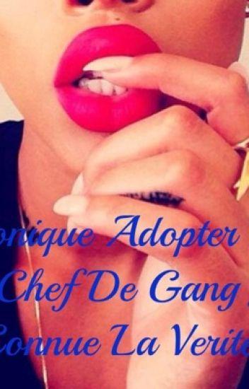 Chronique Adopter Par Un Chef De Gang Jai Connu La Verité