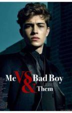 Me Vs Bad boy & Them  by ShadeOfShootingStars