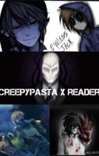 Creepy Pasta x reader by Elipsion