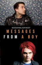 Messages From a boy ~ FRERARD by ModernBlasphemy