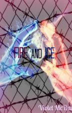 Fire and Ice by Violet_McRay