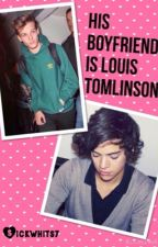 His Boyfriend is Louis Tomlinson xLARRY AUx by sickwhits7