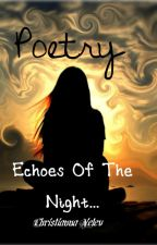 Echoes of the Night... #Wattys2015 by Sweet_Suckle