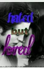 hated but loved by nessi16317