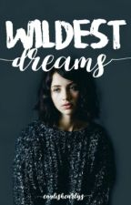 Wildest Dreams » styles by englishcurlys