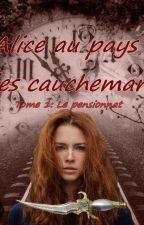 Alice au pays des cauchemars, tome 1: Le Pensionnat by AmelieEscandell