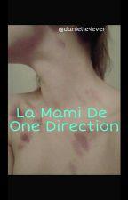 La Mami De One Direction   by danielle4ever