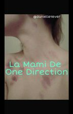La Mami De One Direction   by danielle4ever