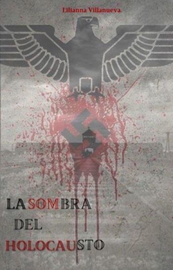 La Sombra Del Holocausto. (EDITANDO)