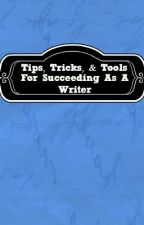 Tips, Tricks, and Tools for Succeeding as a Writer by WPC2014