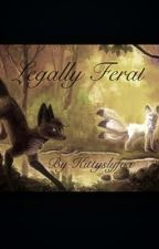 Legally Feral by kittyslyfox