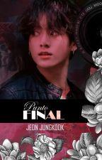 Punto Final. «Jungkook&Tu»[TERMINADA][1er Temporada/CVTuG?] by Fanfics_Kpops2
