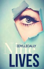 Nine Lives by Idyllically