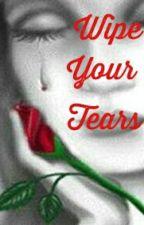 Wipe Your Tears by DuceBitten