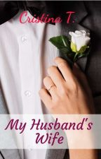My Husband's Wife #Wattys2016 by CristinaYllona