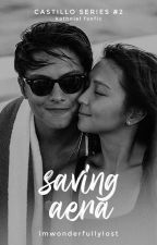 Saving Aera (KN Fanfic - Castillo Series #2) by imwonderfullylost