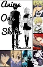 Anime One Shots (Character X Reader) by fem_satan