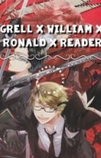 Grell x William x Ronald x Shinigami!reader (LEMON) by hoseokmakesmeemo