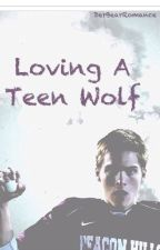 Loving A Teen Wolf (Liam Dunbar) by DerBearRomance