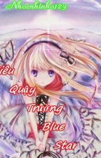 Siêu quậy trường Blue Star by nhocnhinho123