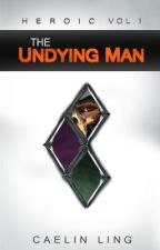 The Undying Man - Heroic Vol.1 by CR_Ling