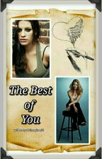 The Best of You (Faberry) by dcimaginegirl