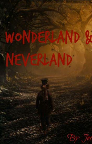 Wonderland & Neverland