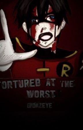 Tortured at the Worst by Dazeye