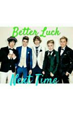 Better Luck Next Time by Alexis_Inthavong