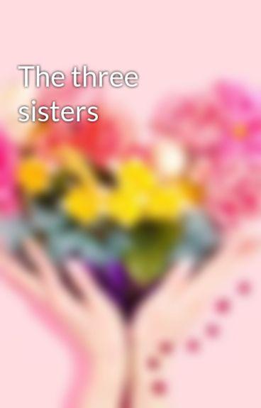 The three sisters by LisaMVital