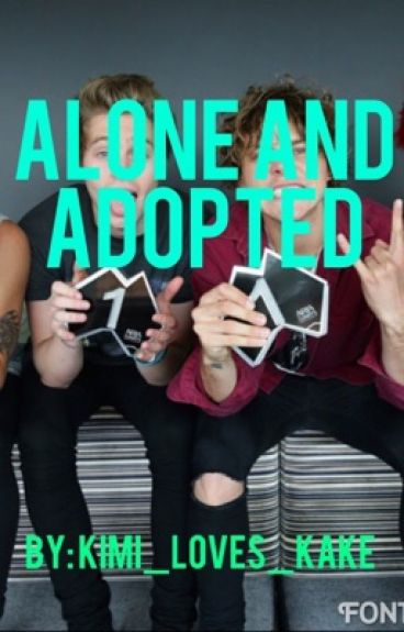 Alone and Adopted ~ 5SOS