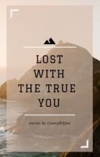 Lost With The True You (Auslly) by CamryR5fan