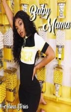Baby Mama | August Alsina by -AlsinaStories