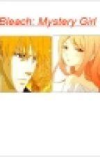 "Bleach Saga: ""Mystery Girl"" Fanfiction by darkangelx74"