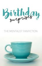 Birthday Surprises (A Mentalist Fanfiction) ✔ by -midnightmagic-